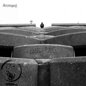 ARCMARD - Uneasy Radio