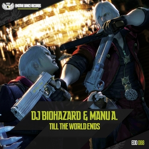 DJ BIOHAZARD/DJ MANU A - Till The World Ends
