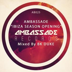 BK DUKE/VARIOUS - Ambassade Ibiza Season Opening (Mixed By BK Duke)