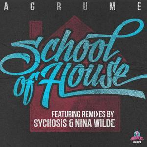 AGRUME - School Of House - EP