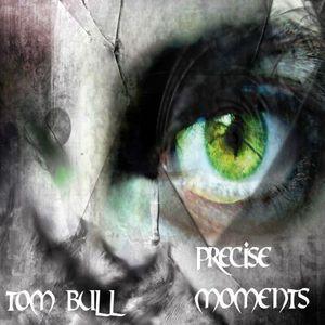 BULL, Tom - Precise Moments