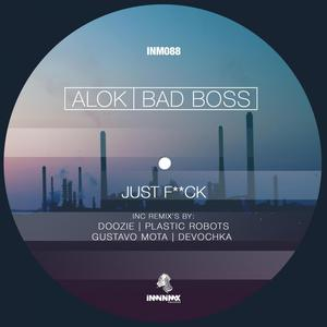 ALOK/BAD BOSS - Just F*Ck remixes