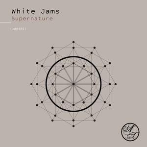 WHITE JAMS - Supernature