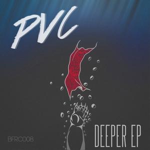 PVC - Deeper EP