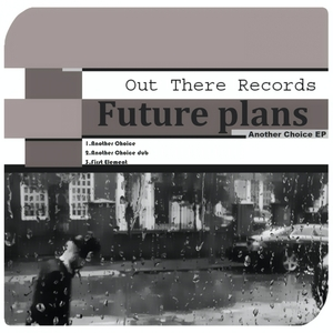 FUTURE PLANS - Another Choice EP