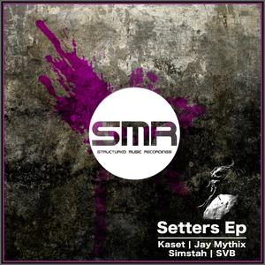 KASET/JAY MYTHIX/SIMSTAH/SVB - Setters