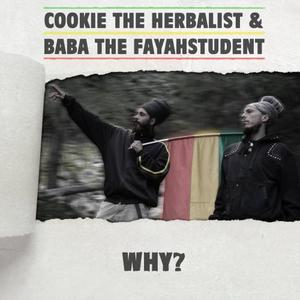 COOKIE THE HERBALIST/BABA THE FAYAHSTUDENT - Why?