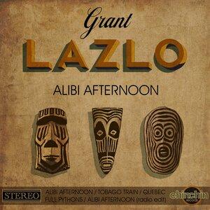 LAZLO, Grant - Alibi Afternoon