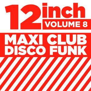 VARIOUS - 12 Inch Maxi Club Disco Funk Vol 8