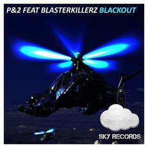 P&2 feat BLASTERKILLERZ - Blackout