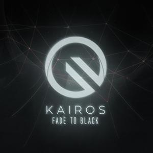 KAIROS - Fade To Black