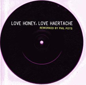 POTS, Phil - Love Honey, Love Heartache Vol 1