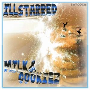 ILLSTARRED - Milk & Cookiez