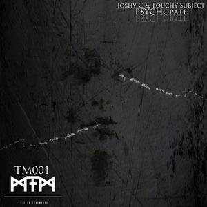 JOSHY C/TOUCHY SUBJECT - Psychopath