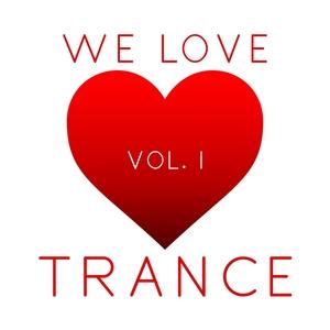 VARIOUS - We Love Trance Vol 1