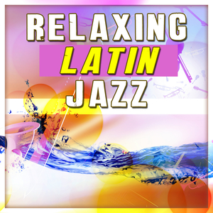 VARIOUS - Relaxing Latin Jazz