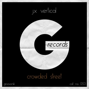JX VERTICAL - Crowded Street