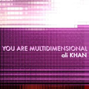 KHAN, Ali - You Are Multidimensional