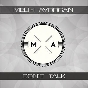 AYDOGAN, Melih - Dont' Talk