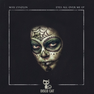 LYAZGIN, Max - Eyes All Over Me EP