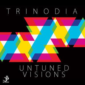 TRINODIA - Untuned Visions