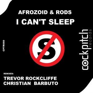 AFROZOID/RODS - I Can't Sleep
