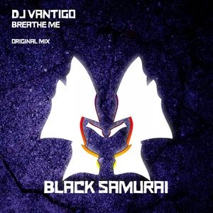 DJ VANTIGO - Breathe Me