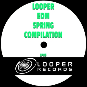 VARIOUS - Looper EDM Spring Compilation