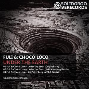 FULI/CHOCO LOCO - Under The Earth