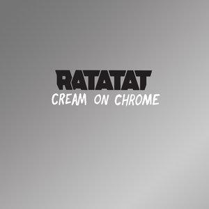 RATATAT - Cream On Chrome