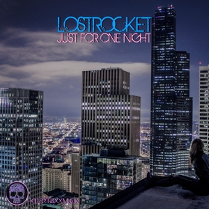LOSTROCKET - Just For One Night