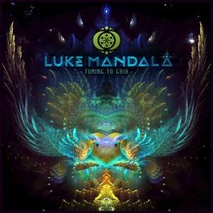 MANDALA, Luke - Tuning To Gaia