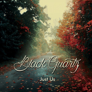 BLACK QUARTZ - Just Us