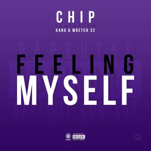 CHIP feat KANO/WRETCH 32 - Feeling Myself