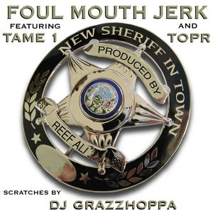 FOUL MOUTH JERK feat TAME ONE/TOPR/DJ GRAZZHOPPA - New Sheriff In Town