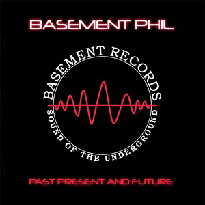 BASEMENT PHIL - Past Present & Future