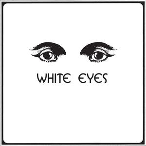 WHITE EYES - White Eyes