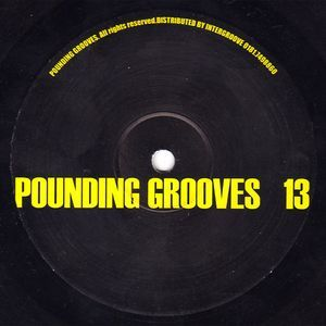 POUNDING GROOVES - Pounding Grooves 13