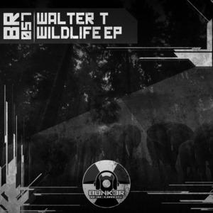 WALTER T - Wildlife EP