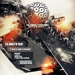 D NOYSE - Take Me Home