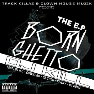 DJ KILL - Born Ghetto (explicit)