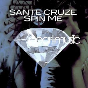 SANTE CRUZE - Spin Me