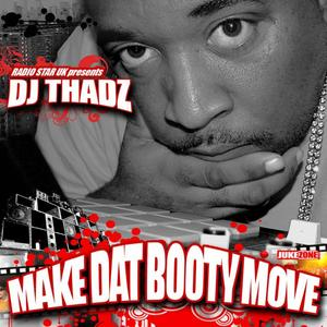 DJ THADZ - Make Dat Booty Move