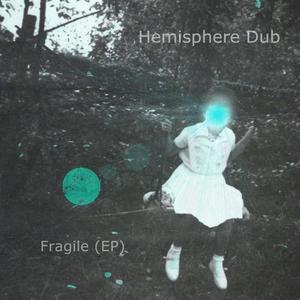 HEMISPHERE DUB - Fragile EP