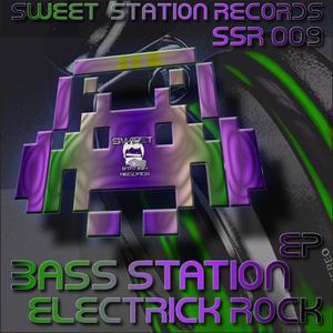 BASS STATION - Electrick Rock