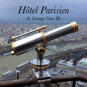 VARIOUS - Hotel Parisien: As Lounge Goes By