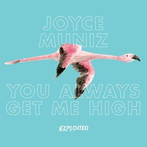 MUNIZ, Joyce - You Always Get Me High