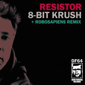 RESISTOR - 8 Bit Krush EP