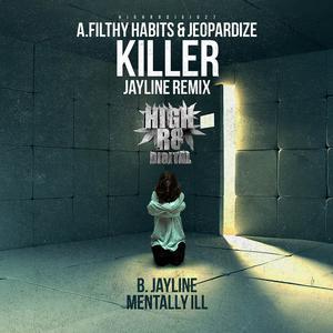 FILTHY HABITS/JEOPARDIZE/JAYLINE - Killer/Mentally Ill