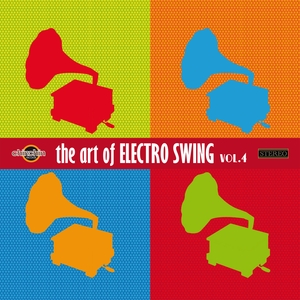 VARIOUS - The Art Of Electro Swing Volume 4